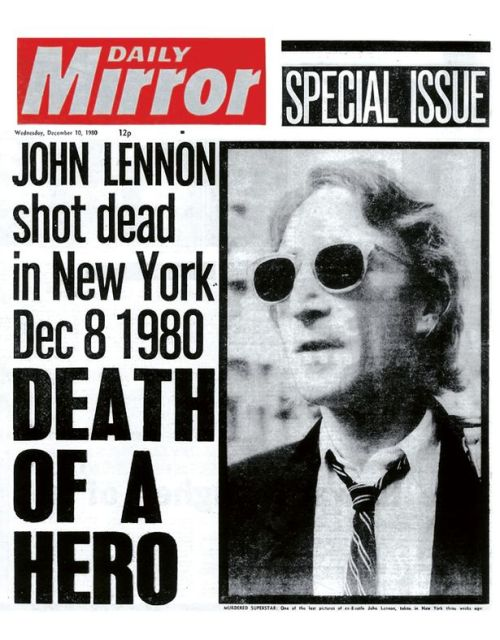 Daily+Mirror+Front+Page+10121980+Millennium+Pages+%0ASPECIAL+ISSUE%0AJOHN+LENNON+shot+dead+in+New+York+Dec+8+1980+